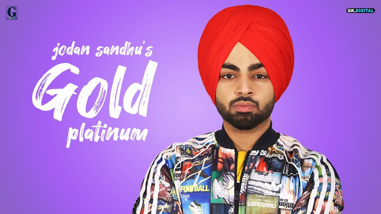 Gold platinum Punjabi Song Lyrics – Jordan Sandhu, Gurlez Akhtar