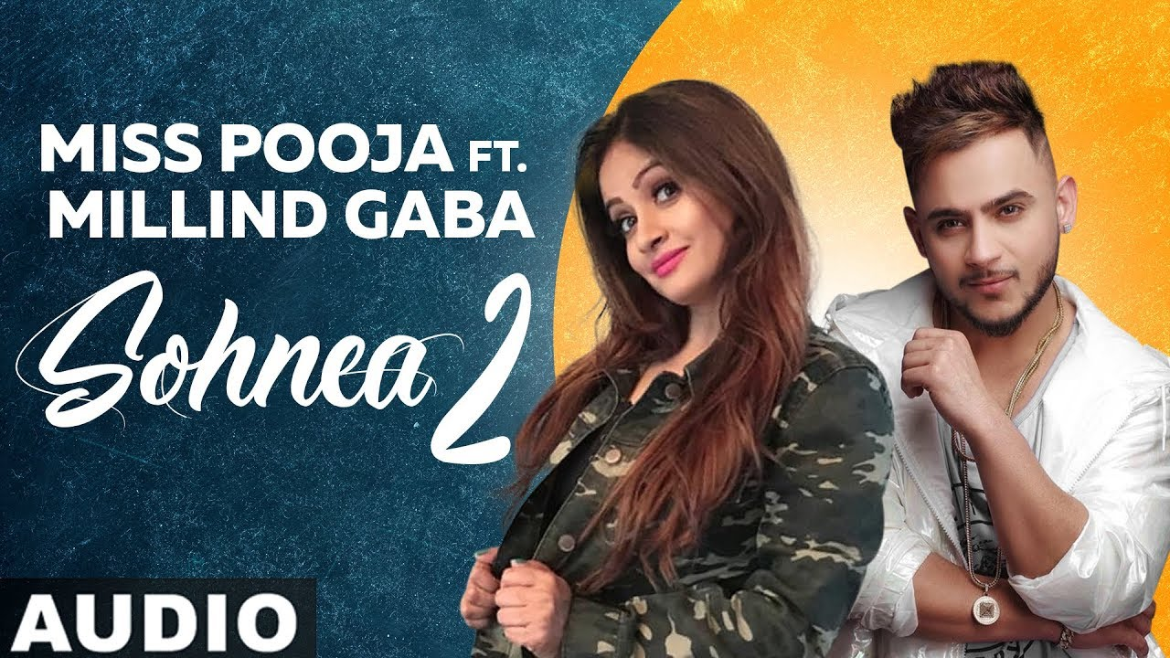 Sohnea 2 Punjabi Song Lyrics – Miss Pooja Ft Millind Gaba
