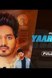 Yaariyaan 2019 Full Punjabi Song Lyrics – Gurjazz