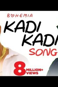 Kadi Kadi Full Punjabi Song Lyrics –Bohemia