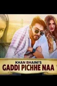 Gaddi Pichhe Naa Full Punjabi Song Lyrics –Khan Bhani  Shipra Goyal