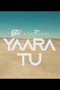 Yaara Tu Full Punjabi Song Lyrics – Ezu & The PropheC