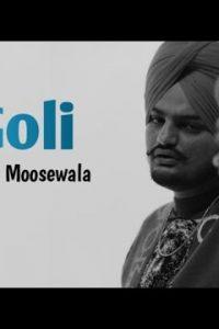 Goli Full Punjabi Song Lyrics –Sidhu Moose Wala