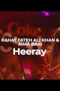 Heeray Full Punjabi Song Lyrics –Rahat Fateh Ali Khan & Aima Baig