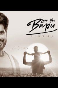 Love You Bapu Full Punjabi Song Lyrics –Singga