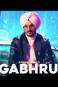 GABHRU Full Punjabi Song Lyrics – Nirvair Pannu