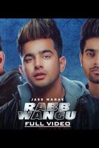 Rabb Wangu Full Punjabi Song Lyrics –Jass Manak