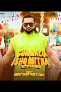 Gur Nalo Ishq Mitha Full Punjabi Song Lyrics –Yo Yo Honey Singh, Singhsta, Hommie Dilliwala