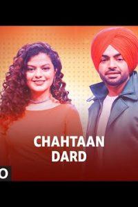 Chahtaan/ Dard Full Punjabi Song Lyrics –Palak Muchhal, Jordan Sandhu