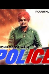Police Full Punjabi Song Lyrics –Sidhu Moose Wala