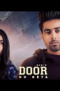 Door Ho Geya Full Punjabi Song Lyrics –Guri