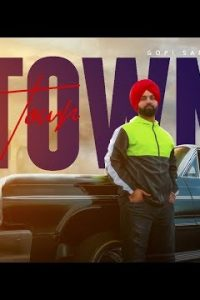 Town Full Punjabi Song Lyrics –Gopi Sandhu