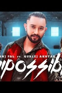Impossible Full Punjabi Song Lyrics –Jaz Sandhu