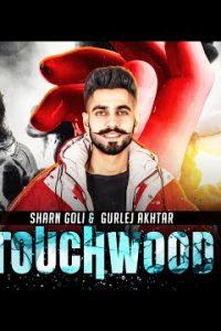 TOUCHWOOD Full Punjabi Song Lyrics –Sharn Goli