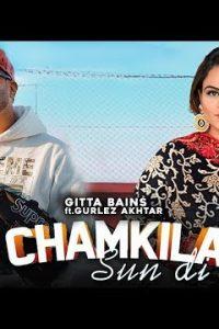 Chamkila Sun Di Full Punjabi Song Lyrics –Gitta Bains