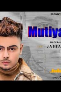 Muityare Ni Full Punjabi Song Lyrics –Jassa Dhillon