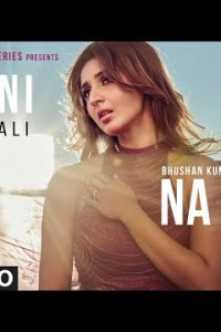 Na Ja Tu Full latest hindi song Lyrics  –Tanishk Bagchi
