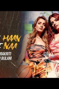 Kehndi Haan Kehndi Naa Full Punjabi Song Lyrics –Siddhant Kaushal