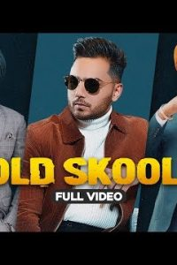 OLD SKOOL Full Punjabi Song Lyrics –Prem Dhillon, Sidhu Moose Wala