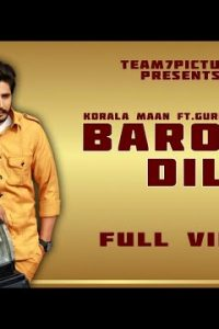 Barood Dil Full Punjabi Song Lyrics –Korala Maan