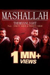 Mashallah Full Punjabi Song Lyrics –THEMXXNLIGHT, Sukriti Kakar, Prakriti Kakar