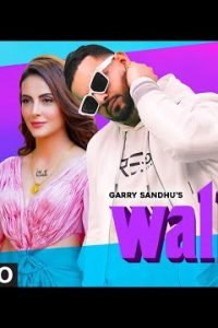 Wallah Full Punjabi Song Lyrics –Garry Sandhu