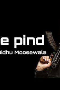 sade pind Full Punjabi Song Lyrics – Sidhu Moosewala