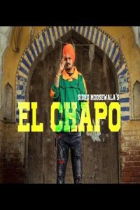El Chapo Full Punjabi Song Lyrics –Sidhu Moose Wala