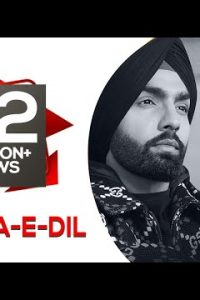 Tod Da E Dil Full Punjabi Song Lyrics –Ammy Virk