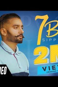 7 Birth Full Punjabi Song Lyrics –Sippy Gill