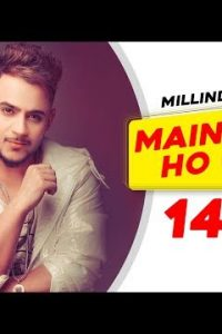 Main Teri Ho Gayi  Full Punjabi Song Lyrics –Millind Gaba ,Happy Raikoti
