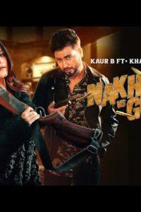 Nakhre vs Guns Full Punjabi Song Lyrics –Kaur B ft Khan Bhaini