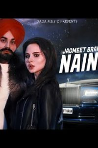 Nain Tere Full Punjabi Song Lyrics –Jagmeet Brar