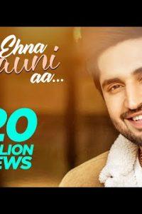 Ehna Chauni Aa Full Punjabi Song Lyrics –Jassie Gill