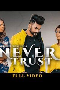 Never Trust Full Punjabi Song Lyrics –Gurneet Dosanjh