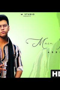 MAIN ROYA Full Punjabi Song Lyrics –Abbi