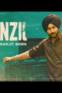 Manzil Full Punjabi Song Lyrics – Ranjit Bawa