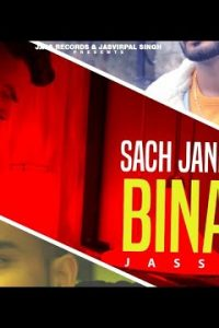 Sach Jane Bina Full Punjabi Song Lyrics –Jassa