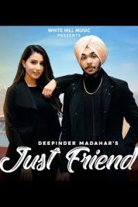 Just Friend Full Punjabi Song Lyrics –Deepinder Madahar