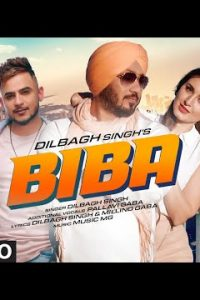 Biba Full Punjabi Song Lyrics –Dilbagh Singh, Millind Gaba