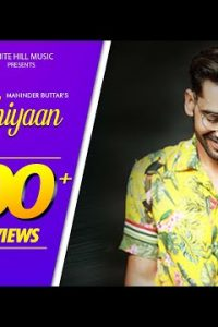 Sakhiyaan Full Punjabi Song Lyrics –Maninder Buttar .