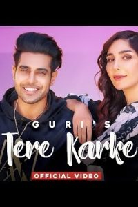 Tere Karke Full Punjabi Song Lyrics –Guri