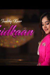 Jhidkaan Full Punjabi Song Lyrics –Tanishq Kaur