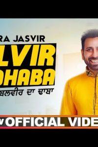 Balvir Da Dhaba Full Punjabi Song Lyrics –Sheera Jasvir