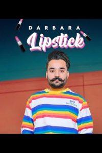 Lipstick Full Punjabi Song Lyrics –Darbara