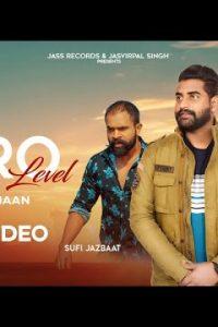 Zero Level Full Punjabi Song Lyrics –Sukh Maan