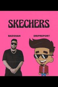 Skechers  hindi song Lyrics  –Badshah