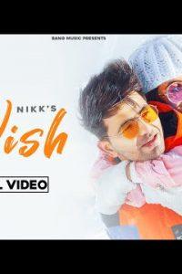Wish Full Punjabi Song Lyrics –Nikk