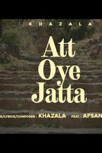 ATT OYE JATTA punjabi song  Lyrics –Khazala