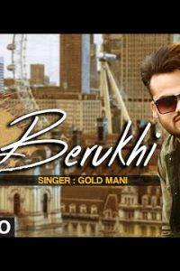 Berukhi Full Punjabi Song Lyrics –Gold Mani